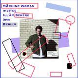 Machine Woman invites Illum Sphere 20.04.2017