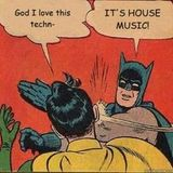 house music all night long.......
