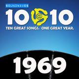 Soundwaves 10@10 #254: 1969