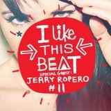 I Like This Beat #11 - Jerry Ropero