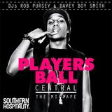 Southern Hospitality Presents: Players Ball Central - The Mixtape