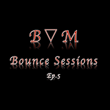 DJB▽M-Bounce Sessions-Ep.5