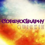 COREYOGRAPHY | QUICKIE