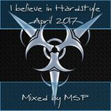 I believe in Hardstyle (April 2017) - mixed by MSP