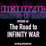NerdzigRadio 40: The Road to Infinity War