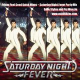 Friday Feel Good Quick Mix ~ Saturday Night Fever Party Mix