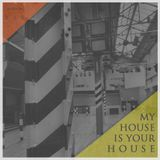 My House is your House 34