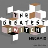 The Greatest Switch 2014 Megamix