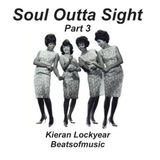 Soul Outta Sight - Part 3