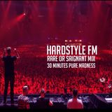 Hardstyle FM presents - rare or saignant mix