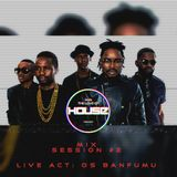 Os Banfumu [Live Act] - For The Love Of House Project (Mix Session #2) - 16.08.2015