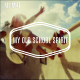 Mr M4t - My Old School Spirit (2016)