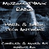 Marky Boi - Muzikcitymix Radio - Hard & Dark Tech Anthems
