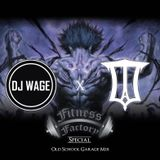 OLD SKOOL GARAGE MIX @DJWAGE @U.T.A_CLOTHING FITNESS FACTORY BIRMINGHAM