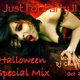 Just For Party 11 Halloween Special Mix October 2015 Mixed by Dj Chak-on!