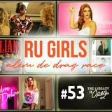 #53 Ru Girls além de Drag Race