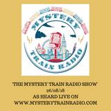 The Mystery Train Radio Show - 26/08/18