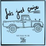 Let's Just Cruise - Roots Reggae Mix 2018 / 2019