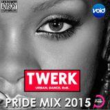 TWERK Manchester Pride Mix 2015