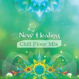 New Healing Festival - CHILL FLOOR Set
