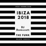 IBIZA 2018- Domscott Black Series - Funky warm up