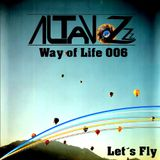 DJ Altavozzz - Way of Life 006 (Let´s Fly)