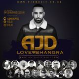 AJD - LOVE BHANGRA (End Of 2017 Edition)