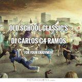 OLD SCHOOL CLASSIC'S - DJ CARLOS C4 RAMOS 2016
