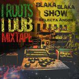 Blaka Blaka I Roots i Dub Mixtape