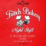 Dj Weedim & Keurvil - French Bakery Night Shift EP23 #OKLMradio (10/06/16)