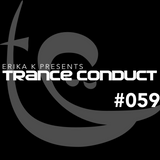 Erika K - Trance Conduct 059