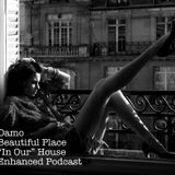 """Beautiful Place - """"In Our"""" House Podcast"""