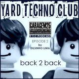 YARD TECHNO CLUB [Pod Cast 02] - Back2Back