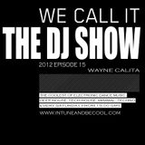 Intune & Becool The DJ Show 2012 Episode 15 with Wayne Calita