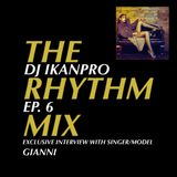 The Rhythm Mix Ep. 6 (Feat. Interview with GIANNI, RNB, HIP HOP, TRAP SOUL, TRAP)