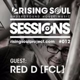 Rising Soul Sessions #012 / Red D (FCL): Hotter Than July Guest Mix
