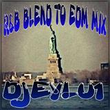 RNB BLEND TO EDN MIX DJEYLU1.mp3
