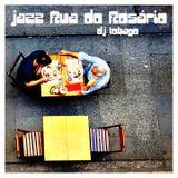 DJ TOBAGO presents JAZZ RUA DO ROSARIO