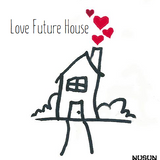 Love Future House