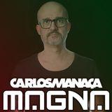 Carlos Manaca - Magna Recordings Radio Show 27 Miss Sheila