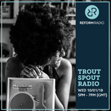 Trout Spout Radio 10th January 2018