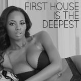 First House Is The Deepest