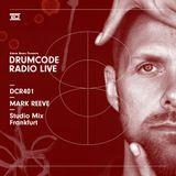 DCR401 - Drumcode Radio Live - Mark Reeve Studio Mix