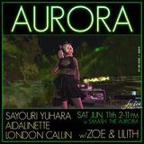 """[616] """"Aurora 4"""" @ The Aurora - 06/11/16"""