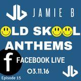 Jamie B's Live Old Skool Anthems On Facebook Live 03.11.16