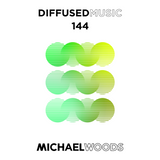Diffused Music with Michael Woods | Show 144