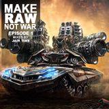 Make Raw, Not War Episode-01