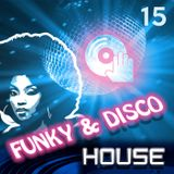 Funky & Disco House [Mix 15]