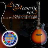 Love Acoustic vol.2 - Laila's Unplugged Mix in Efx by DJDennisDM