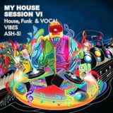 My House- Session VI